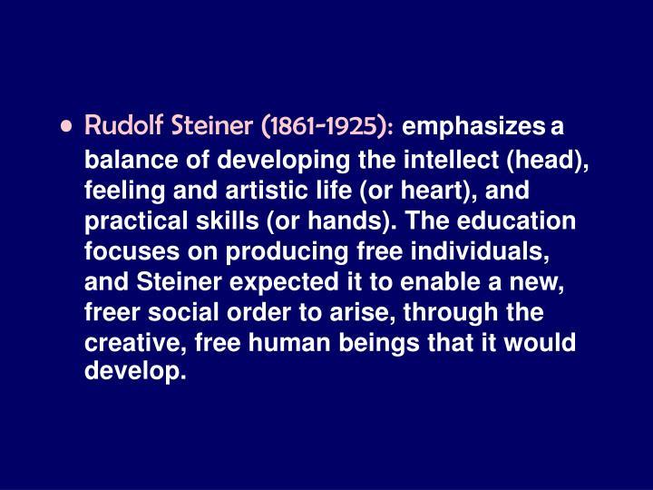 Rudolf Steiner (1861-1925):