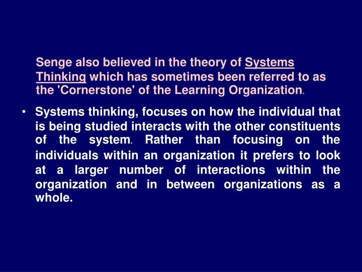 Senge also believed in the theory of