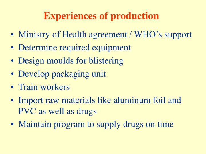 Experiences of production