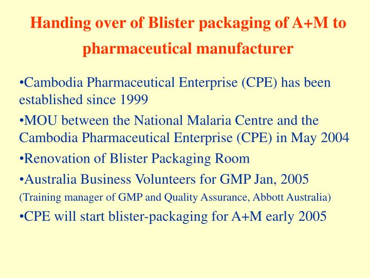 Handing over of Blister packaging of A+M to
