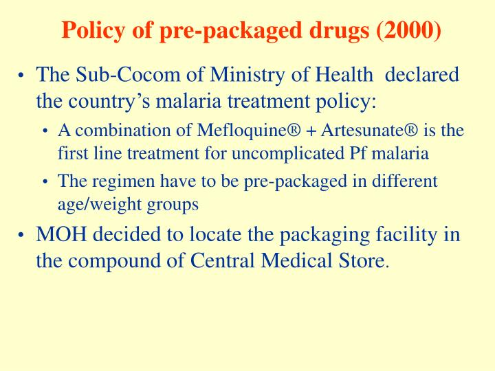 Policy of pre-packaged drugs (2000)