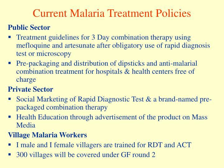 Current Malaria Treatment Policies