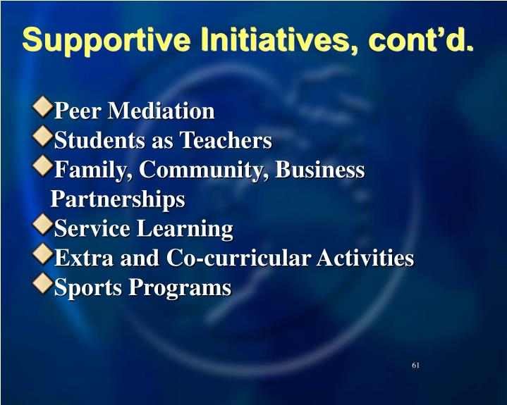 Supportive Initiatives, cont'd.