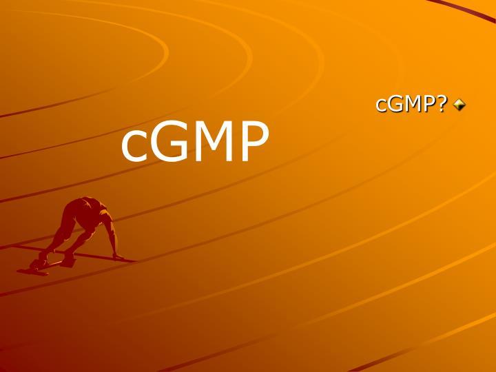 cGMP?