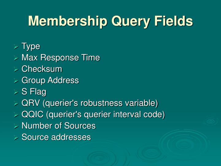 Membership Query Fields
