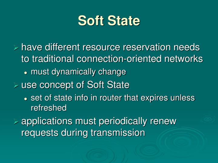 Soft State