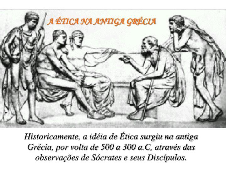A ÉTICA NA ANTIGA GRÉCIA