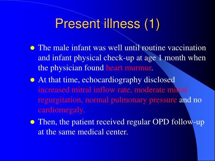 Present illness (1)