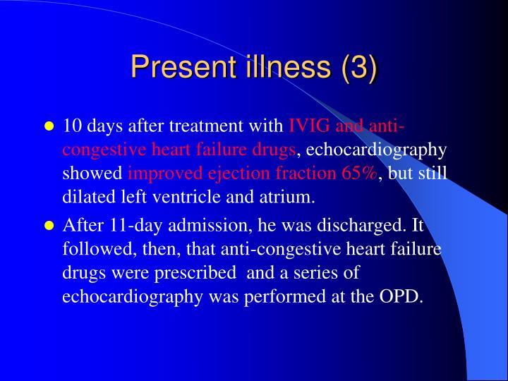 Present illness (3)