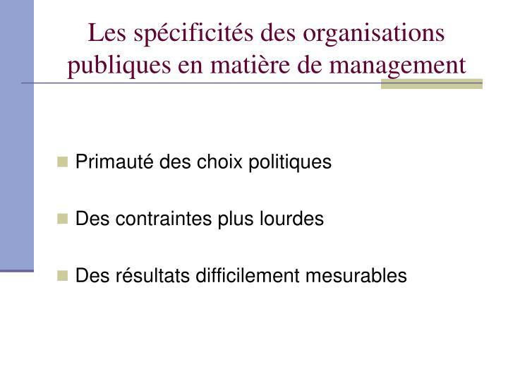 Les spécificités des organisations publiques en matière de management