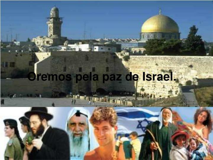 Oremos pela paz de Israel.
