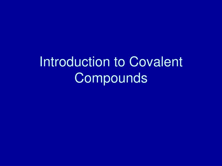Introduction to Covalent Compounds