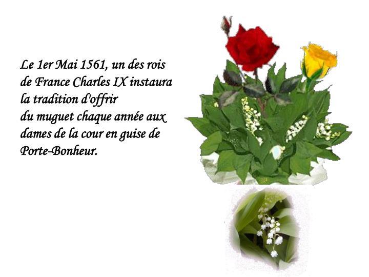 Le 1er Mai 1561, un des rois de France Charles IXinstaura la tradition d'offrir