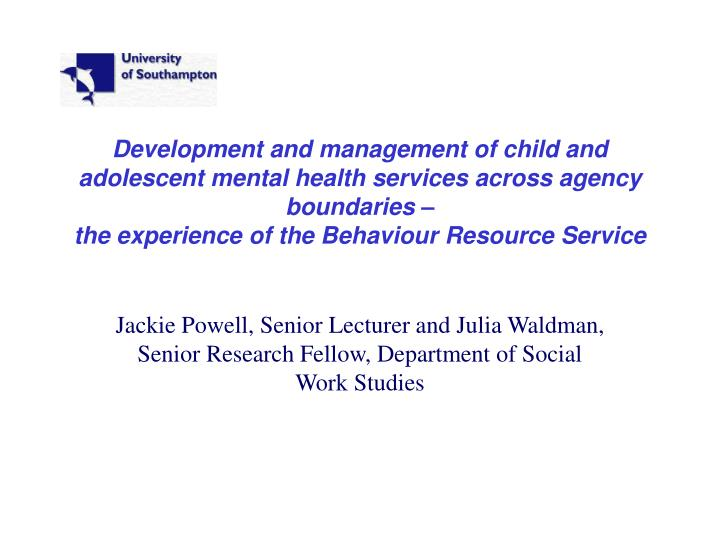 Development and management of child and adolescent mental health services across agency boundaries –