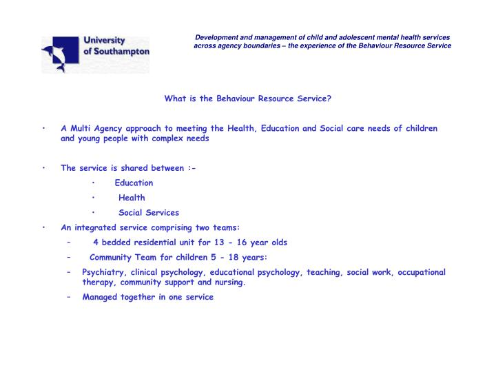 Development and management of child and adolescent mental health services across agency boundaries – the experience of the Behaviour Resource Service