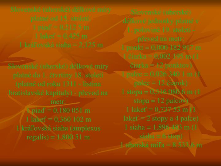 Slovenské (uherské) délkové míry platné od 15. století: