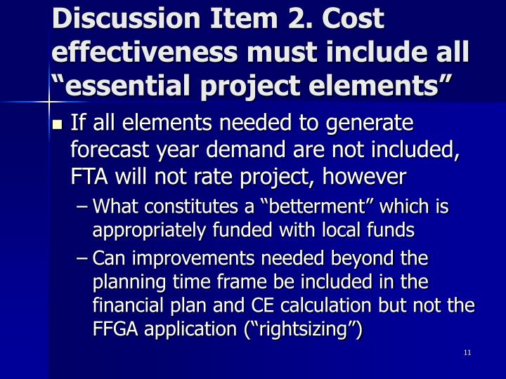 """Discussion Item 2. Cost effectiveness must include all """"essential project elements"""""""