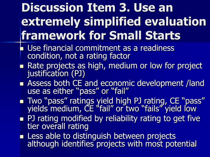 Discussion Item 3. Use an extremely simplified evaluation framework for Small Starts