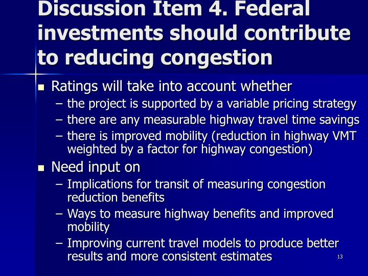 Discussion Item 4. Federal investments should contribute to reducing congestion