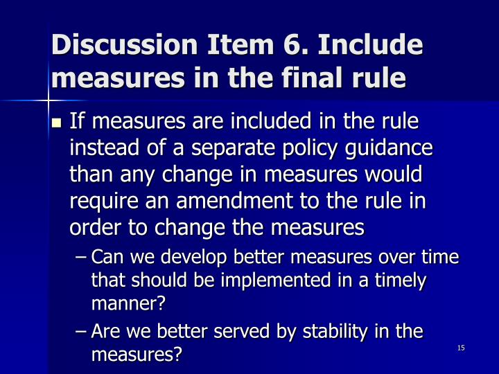 Discussion Item 6. Include measures in the final rule