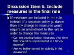 discussion item 6 include measures in the final rule