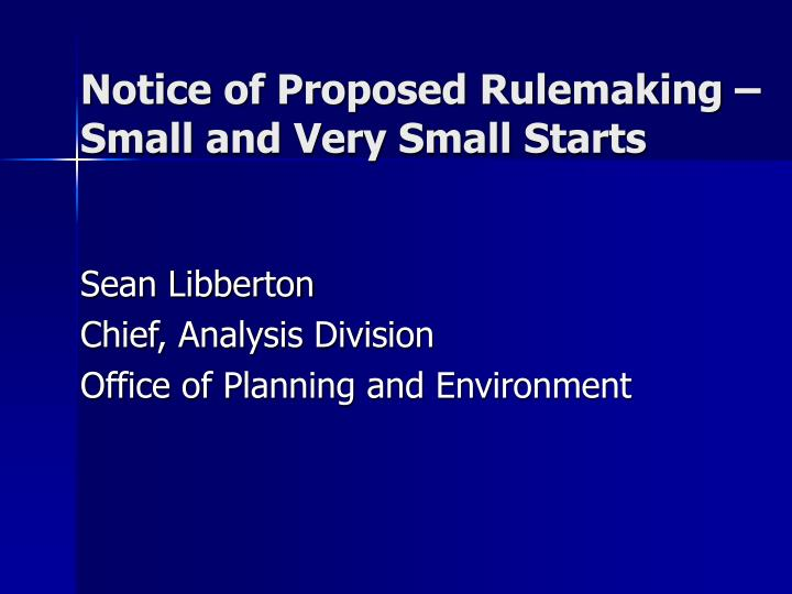 Notice of Proposed Rulemaking – Small and Very Small Starts