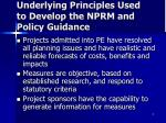 underlying principles used to develop the nprm and policy guidance