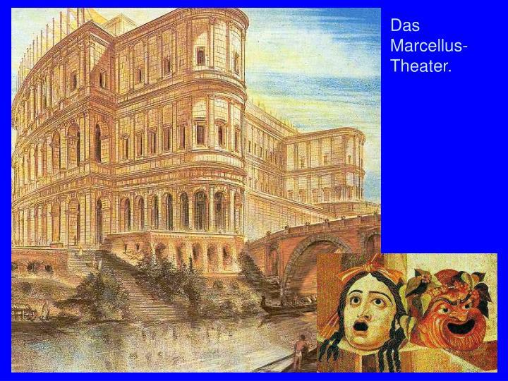 Das Marcellus-Theater.