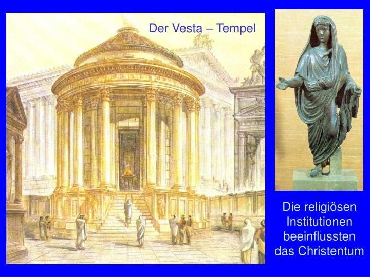 Der Vesta – Tempel