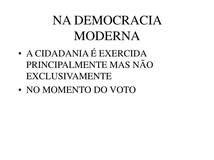 NA DEMOCRACIA MODERNA
