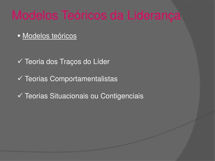 Modelos Teóricos da Liderança