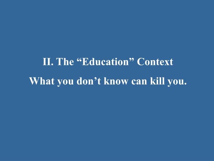 "II. The ""Education"" Context"