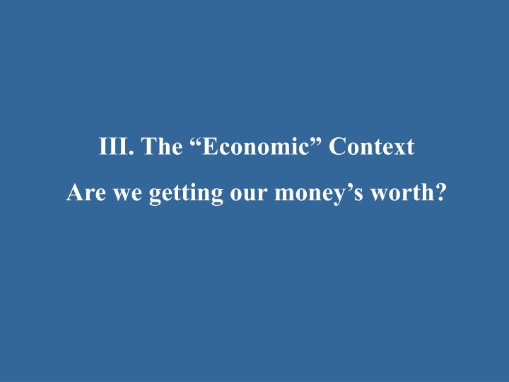 "III. The ""Economic"" Context"
