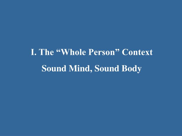 "I. The ""Whole Person"" Context"