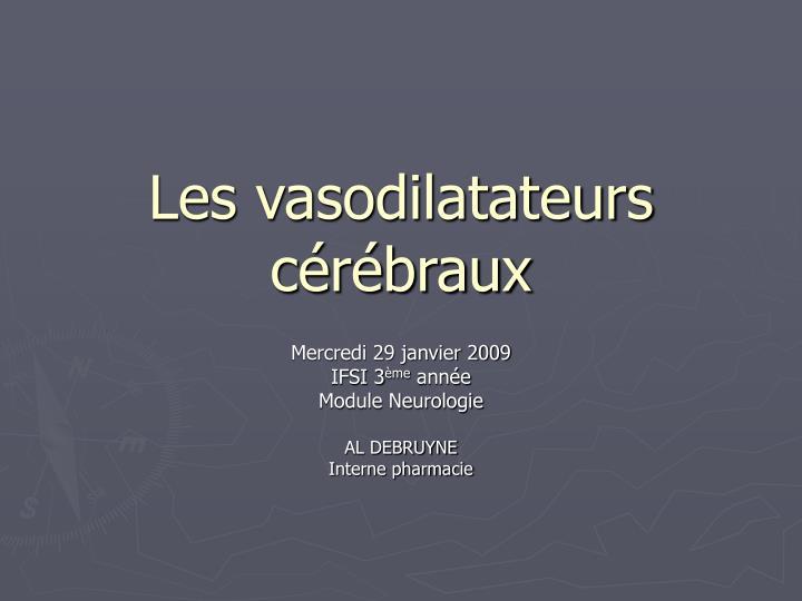 Les vasodilatateurs cérébraux
