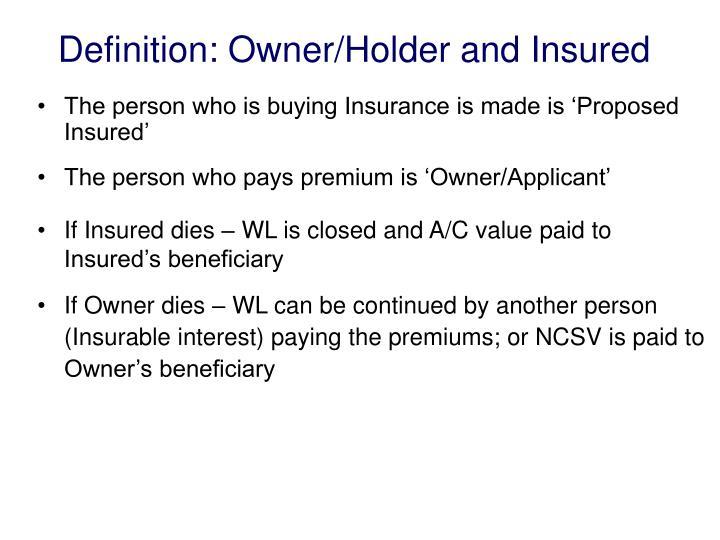 Definition: Owner/Holder and Insured