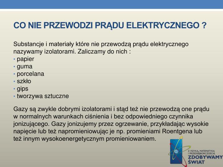Co nie przewodzi prądu elektrycznego ?