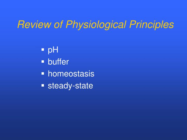 Review of Physiological Principles