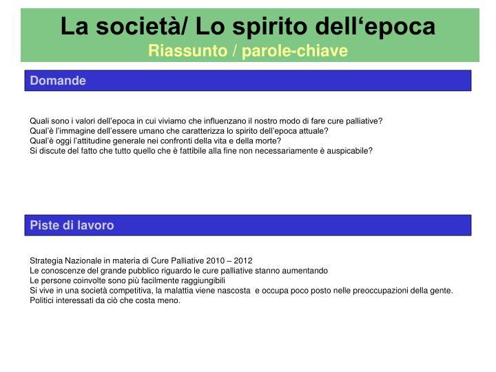 La società/ Lo spirito dell'epoca
