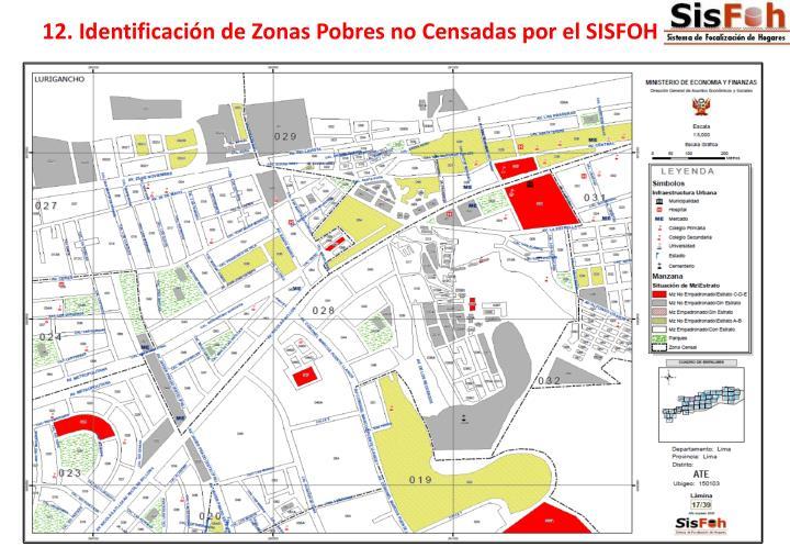 12. Identificación de Zonas Pobres no Censadas por el SISFOH