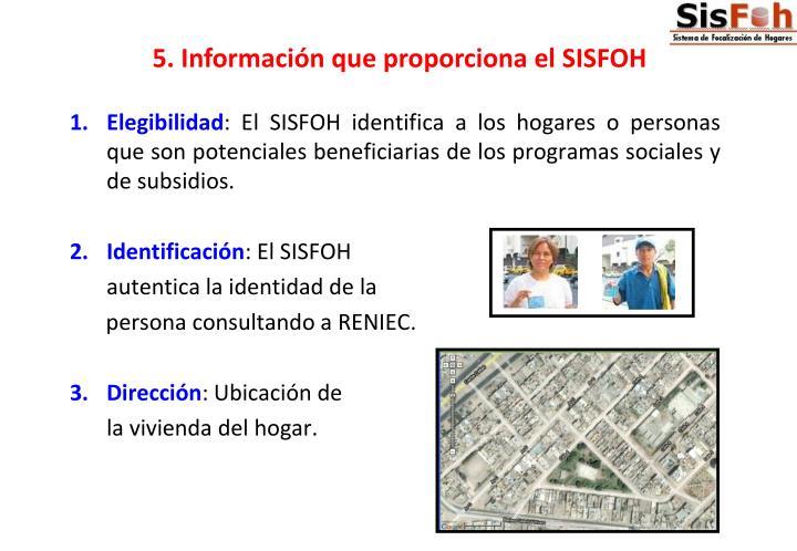 5. Información que proporciona el SISFOH
