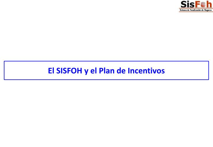 El SISFOH y el Plan de Incentivos