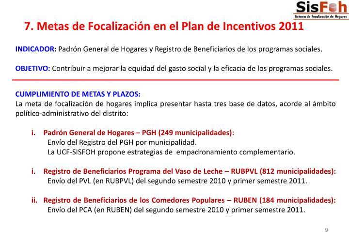 7. Metas de Focalización en el Plan de Incentivos 2011