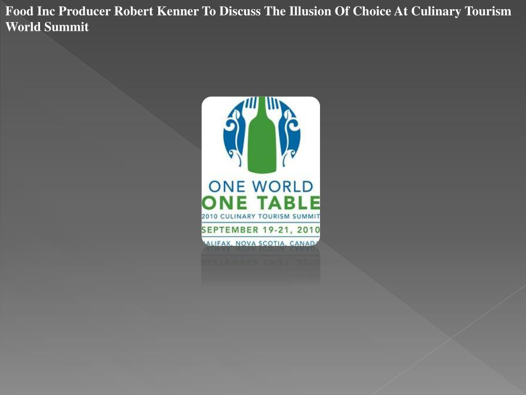 Food Inc Producer Robert Kenner To Discuss The Illusion Of Choice At Culinary Tourism World Summit