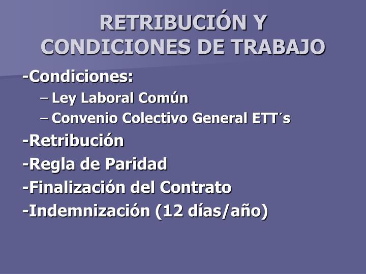 RETRIBUCIÓN Y CONDICIONES DE TRABAJO