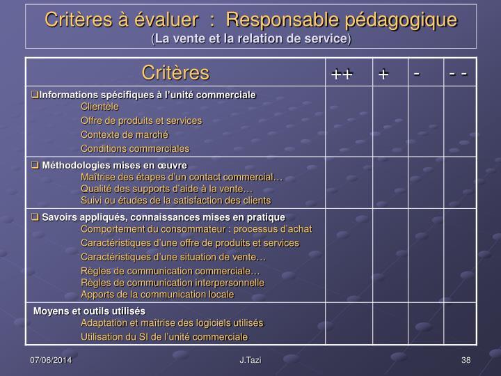 Critères à évaluer  :  Responsable pédagogique