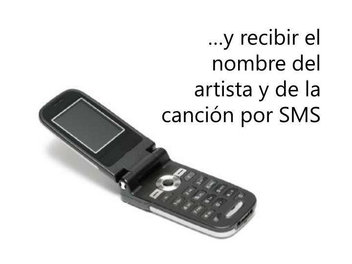 …y recibir el nombre del artista y de la canción por SMS