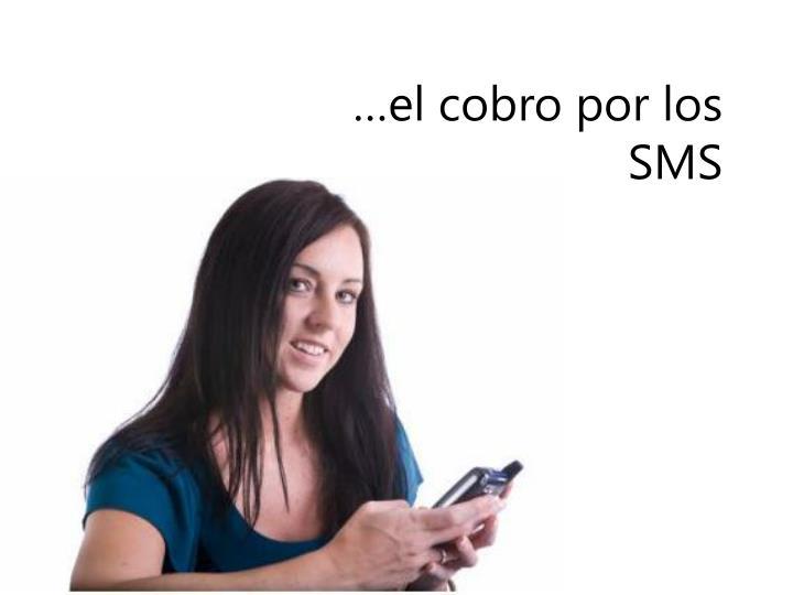 …el cobro por los SMS