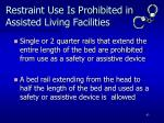 restraint use is prohibited in assisted living facilities