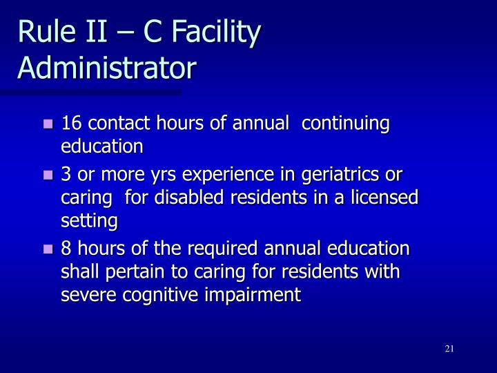 Rule II – C Facility Administrator